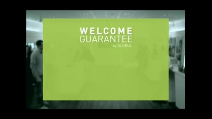 Globul Welcome Guarantee