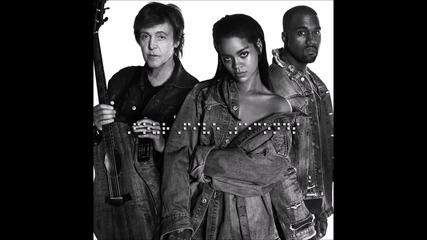 Премиера! 2015 Rihanna ft. Kanye West, Paul Mccartney - Four Five Seconds