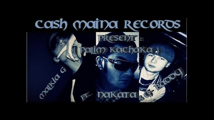 track Мalkia G ft. Nakata G - Baddy - Palim Kachaka H