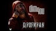 Dim4ou - Дрогиран