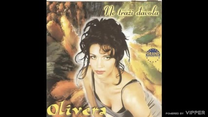 Olivera - Ti mene ne volis - (audio) - 1999 Grand Production