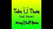 *2015* Jack U ft. Kiesza - Take u there ( Missy Elliott remix )