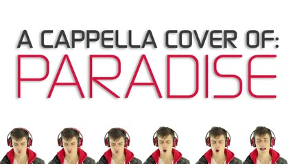 Изумителен Coldplay - Paradise - A Capella Cover - Mike Tompkins