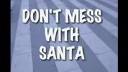 Не се бъзикай с Дядо Коледа