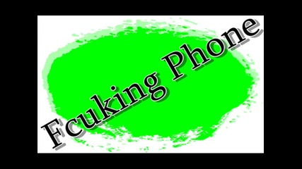 Fcuking Phone