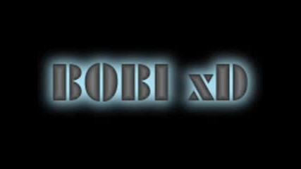 Песен за Боби :d