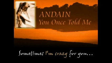 Andain - You Once Told Me + lyrics (in Hq)