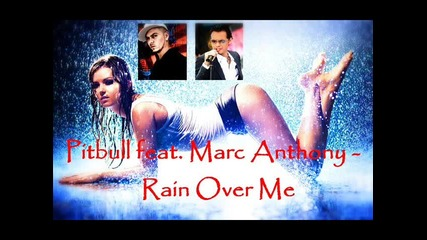 Pitbull feat. Marc Anthony - Rain Over Me