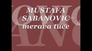 mustafa sabanovic - merava tuce