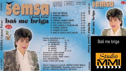Semsa Suljakovic i Juzni Vetar - Bas me briga (Audio 1987)