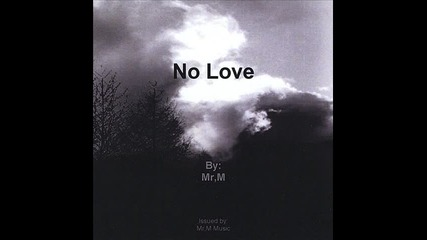 Mr. M - No Love