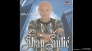 Saban Saulic - Moja Maljanka - (Audio 2002)