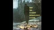 Sergio Endrigo - Se Le Cose Stanno Cosi