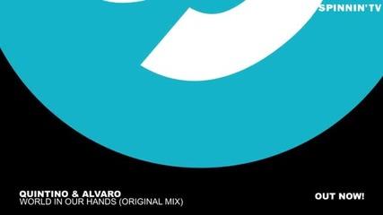 Лято 2013 Quintino & Alvaro - World In Our Hands (original Mix)