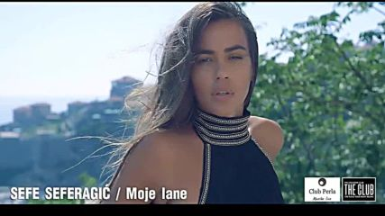 Sefe Seferagic - Moje lane • Official Video 2016