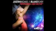 Justin Michael & Blake Reary - Watching Her Move (dr. Kucho Remix)