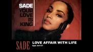 Sade - Love affair with life