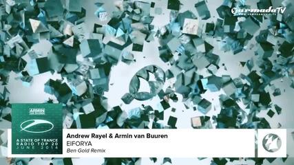 Armin van Buuren & Andrew Rayel - Eiforya ( Ben Gold remix)