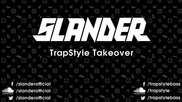 Slander Trapstyle Takeover Mix