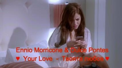 Ennio Morricone & Dulce Pontes - Your Love - Hd 1080p