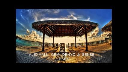 Alexmall, Gem, Denyo & Sensei - Okey