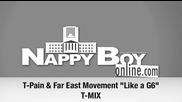 за пръв път в сайта * New * T - Pain , Far East Movement, Cataracts & Dev - like a G6 T - Mix