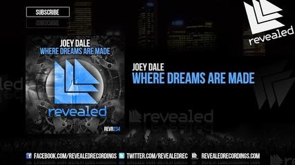Joey Dale - Where Dreams Are Made (original Mix)