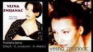 Vesna Zmijanac - Prokleta zena - (Audio 1997)