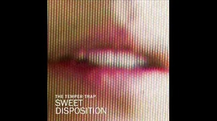 The Temper Trap - Sweet Disposition (sonny Wharton Bootleg)