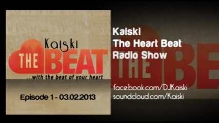 Kaiski - The Heartbeat Radio Show Episode 1 - 03.02.2013