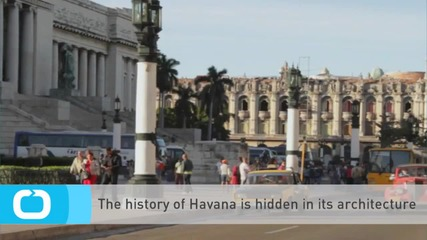 The History of Havana is Hidden in Its Architecture