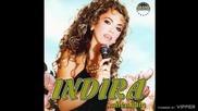 Indira - Gledaj me i umri - (Audio 2000)