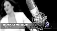 New !!! Dragana Mirkovic - Jedini - Официално видео !