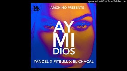 Yandel ft. Pitbull, El Chacal - Ay Mi Dios