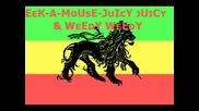Eek - a - Mouse - Juicy Juicy Weedy Weedy
