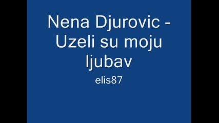 Nena Djurovic - Uzeli su moju ljubav