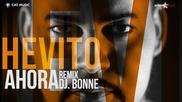 Hevito - Ahora ( Dj Bonne Remix)