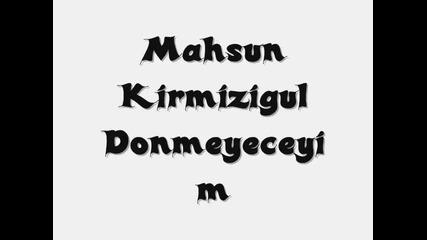 Bg sub Mahsun Kirmizigul- Donmeyecegim (няма да се обърна назад)