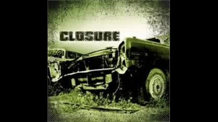 Closure-crushed