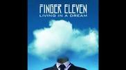 Finger Eleven - Living In a Dream