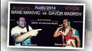 Bane Makivic & Davor Badrov 2014 - Neverna- Prevod
