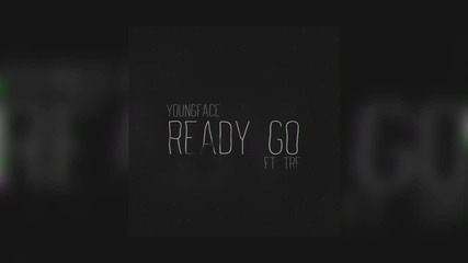 Youngface - Ready Go (Реди Го) ft. TRF