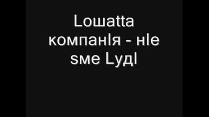Loshata Kompaniq - Nie Sme Ludi