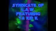 Ya Kid K Feat. Syndicate Of L.a.w.