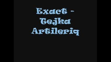 Exact - Тежка Артилерия
