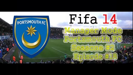 Fifa 14 Manager Mode Portsmouth Fc S2. E18. Край на сезона