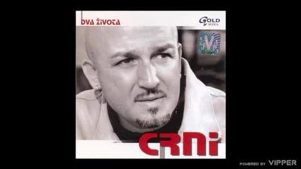 Crni - Ja sa vinom ratujem - (Audio 2006)