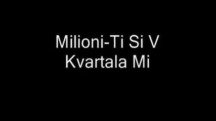 Milioni - Ti Si V Kvartala Mi