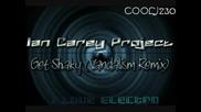 Ian Carey - Get Shaky (vandalism Remix)
