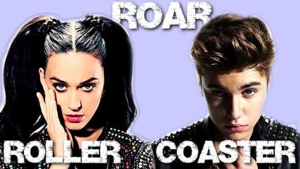 Justin Bieber & Katy Perry - Roar Roller Coaster (mashup)